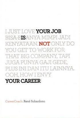 Your Job Is Not Your Career by Rene Suhardono