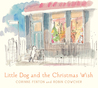 Little Dog and the Christmas Wish by Corinne Fenton