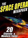 The Space Opera Megapack: 20 Modern and Classic Science Fiction Tales [Kindle Edition]