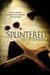 Splintered  (Splintered #1)