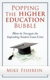 Popping the Higher Education Bubble: How to Navigate the Impending Student Loan Crisis