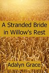 A Stranded Bride In Willow's Rest (Mail-Order Brides of Willow's Rest)