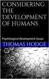 Considering the Development of Humans: Psychological Development Issues