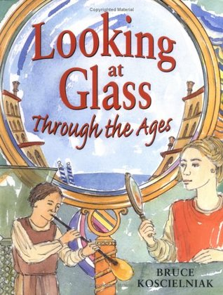 Looking at Glass Through the Ages