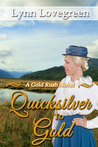 Quicksilver to Gold (Gold Rush, #2)