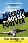 Freedom from Bosses Forever by Tony  Robinson