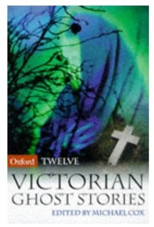 12 Victorian Ghost Stories by Michael Cox