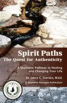 Spirit Paths: The Quest for Authenticity