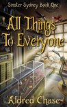 All Things To Everyone (Sinister Sydney, #1)