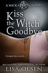 Kiss the Witch Goodbye: A Nick Gibson Novel