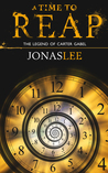A Time to Reap by Jonas     Lee