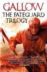The Fateguard Trilogy eBook Collection (Gallow #1-3)