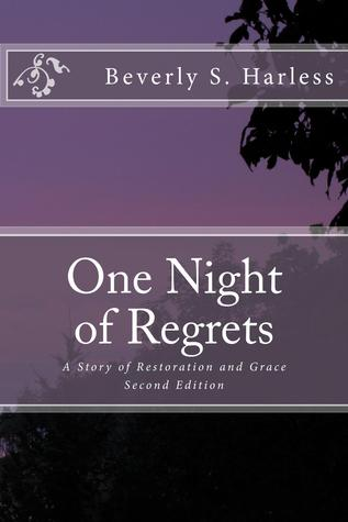 One Night of Regrets: A Story of Restoration and Grace Second Edition