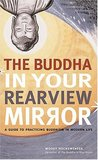 The Buddha in Your Rearview Mirror: A Guide to Practicing Buddhism in Modern Life