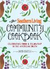 The Southern Living Community Cookbook: Celebrating food and fellowship in the American South