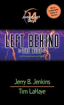 Judgment Day: Into Raging Waters (Left Behind: The Kids, #14)