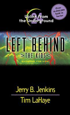 Uplink from the Underground: Showtime for Vicki (Left Behind: The Kids #24)