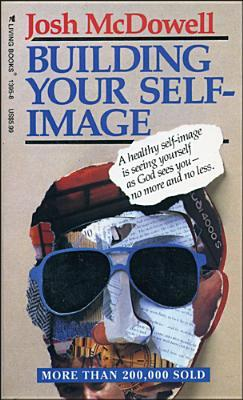 Building Your Self-Image by Josh McDowell