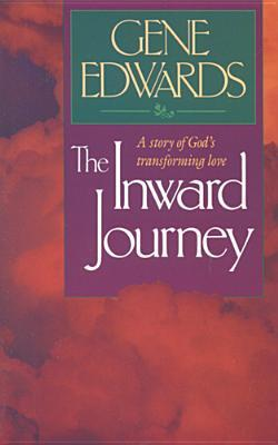 The Inward Journey by Gene Edwards Reviews, Discussion