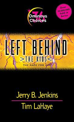 Ominous Choices: The Race for Life (Left Behind: The Kids, #36)