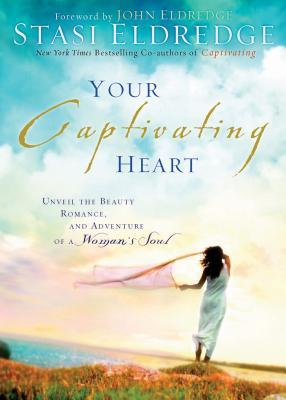 Your Captivating Heart by Stasi Eldredge