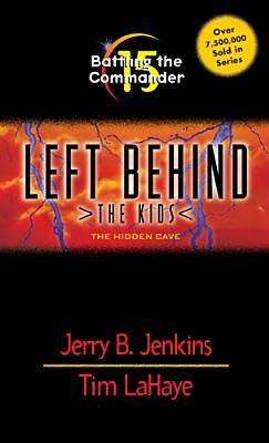 Battling the Commander: The Hidden Cave (Left Behind: The Kids #15)