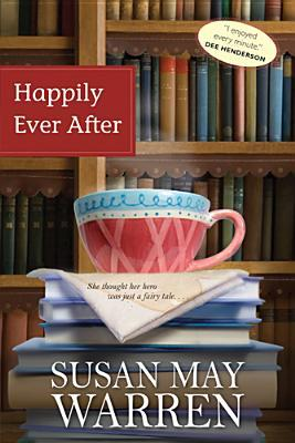 Happily Ever After by Susan May Warren