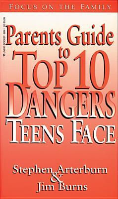 Parent's Guide to Top 10 Dangers Teens Face