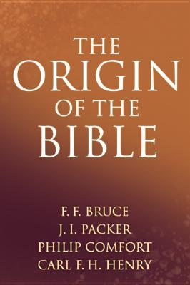 The Origin of the Bible by F.F. Bruce