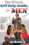 The Ultimate Self-Help Guide for Men: 2012 Edition