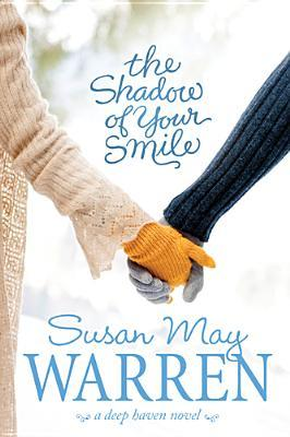 The Shadow of Your Smile by Susan May Warren