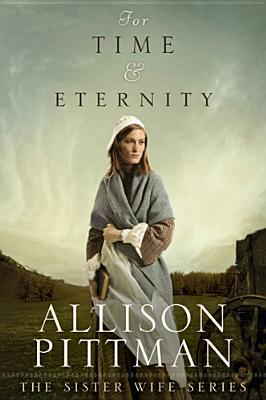 For Time & Eternity by Allison Pittman