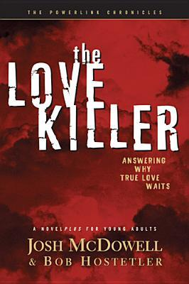 The Love Killer: Answering Why True Love Waits (The Powerlink Chronicles, #3)