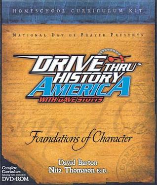 Foundations Of Character (Drive Thru American History)