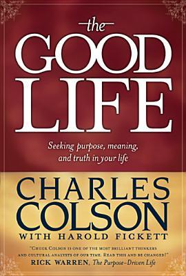 The Good Life by Charles W. Colson