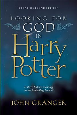 Looking for God in Harry Potter by John Granger