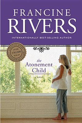 The Atonement Child by Francine Rivers