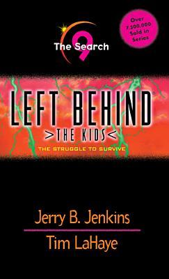 The Search: The Struggle to Survive (Left Behind: The Kids #9)