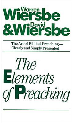 The Elements of Preaching by Warren W. Wiersbe
