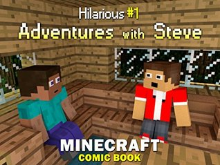 Minecraft: Adventures with Steve - Hilarious Books (Minecraft Joke For Kid, Minecraft Comic Book, Minecraft Books, Minecraft Comics, Minecraft Novel)