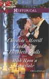 Wish Upon a Snowflake: The Christmas Duchess\Russian Winter Nights\A Shocking Proposition