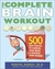The Complete Brain Workout: 500 New Puzzles to Exercise Your Brain and Maximize Your Memory