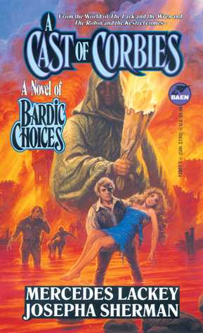 A Cast of Corbies (Bardic Choices, #1) by Mercedes Lackey
