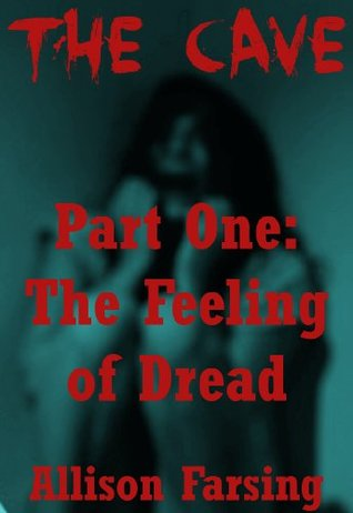 The Cave: The Feeling of Dread-Part 1  (A Young Adult Horror Story)