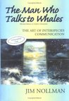 The Man Who Talks to Whales: The Art of Interspecies Communication