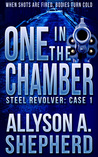 One in the Chamber (Steel Revolver: Case 1)