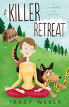 A Killer Retreat by Tracy Weber