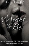 Meant to Be (Forever and Always, #12)