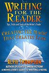 Writing For The Reader: Creating the Magic that Creates Fans (Tips, Tricks and Tools of the Writing Trade Book 2)