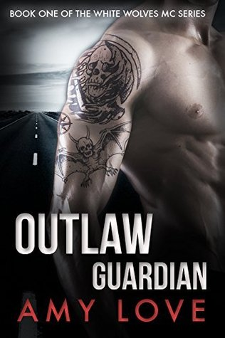 Outlaw Guardian (White Wolves MC, #1)